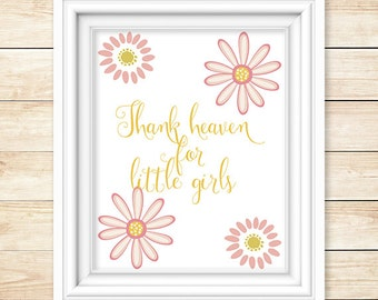 Thank Heaven for Little Girls Digital Download Print, 11x14, 8x10, 5x7, Nursery Printable, Piper and Lily Prints