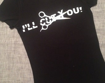 I'll Cut You Hairstylist Fitted T-Shirt