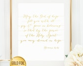 Gold Foil Print, Romans 15:13, May the God of hope fill you with all joy & peace, Scripture Print, gift, bible verse print room wall art