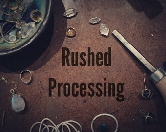 Rushed processing