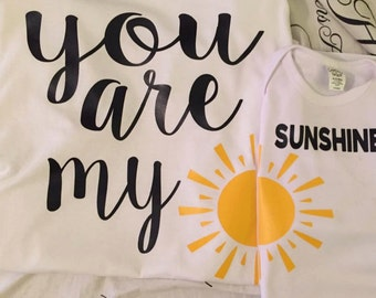 You are my sunshine Mother and Son shirts!