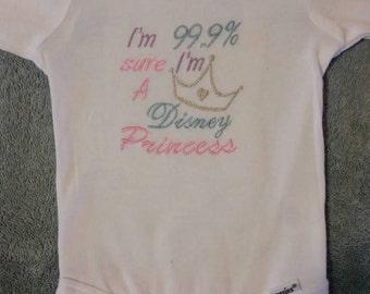 Im 99.9% Sure Im A DIsney Princess Embroidered Onesie