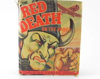 Better Little Books Red Death on the Range 1449 Big Little Books Copyright 1940 Whitman Publishing Classic Books FREE SHIPPING ItemVB16