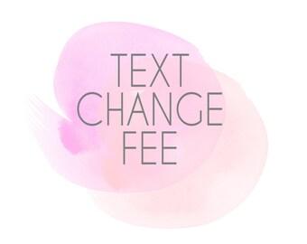 Text Change Fee