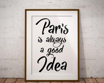 Paris is always a good Idea Instant Download Poster art Printable artpar