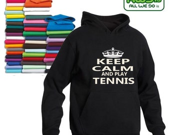 Keep Calm And Play TENNIS Hoodie, Various Colours and Sizes available