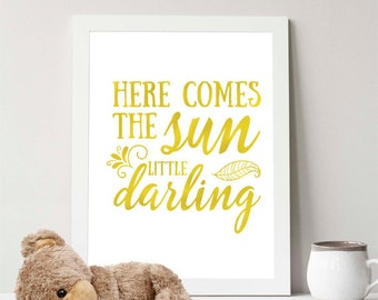 Instant Download - Here comes the sun little darling - 8x10 - faux gold - nursery - decor - baby - nursery rhymes - typography