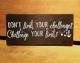 """Wooden wall sign vintage """"Don't limit your challenges. Challenge your limits"""""""