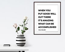 Paul Walker quote printable art print When you put good will out there, it's amazing what can be accomplished