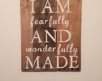 I am FEARFULLY and WONDERFULLY made sign