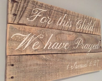 For this child we have prayed pallet sign 1 Samuel 1:27 scripture verse childs room decor nursery pallet sign