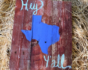 Hey Y'all Texas Wood Sign, Rustic Barnwood Sign, Rustic Pallet Sign