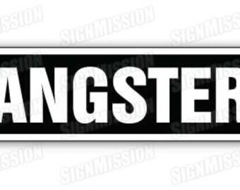 GANGSTER Street Sign mob mobster mafia gift gangsta thug punk criminal gang