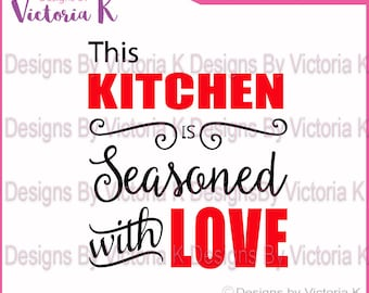 This Kitchen Is Seasoned With Love svg, Cooking, Kitchen, Sign, SVG, DXF, EPS Files, Cricut Design Space, Vinyl cut Files