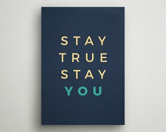 Stay True , Stay you| Printable poster, Instant download, Calligraphy poster, Wall art, Black and white, Printable art, home decor