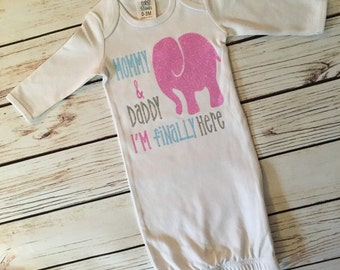 Mommy & Daddy I'm Finally Here Gown/Newborn/Baby Girl/Baby Shower Gift