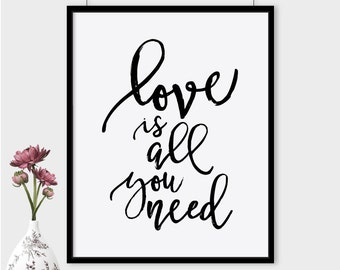 Love is all you need printable poster, love quote print, printable typography quote, wall art, typography poster, instant download