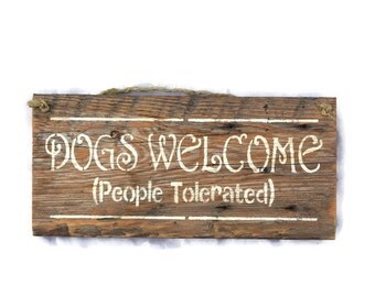 Dogs Welcome People Tolerated - Dog Owner Gift - Welcome Sign - Dog Lover Gift - Housewarming Gifts - Barn Wood Signs - Funny Gifts -
