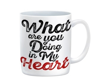 What are you doing to my heart  - White 11 oz or 15 oz ceramic Mug