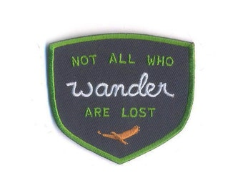 Not All Who Wander Are Lost Patch - Lord of the Ring Tolkien Quote - Wanderlust Iron on Camping Patches