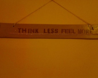 Think less feel more repurposed wood wall hanging