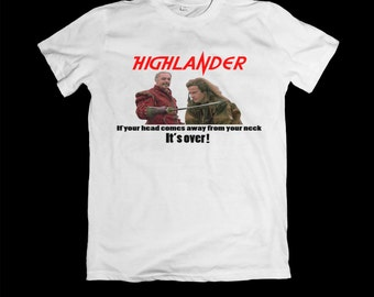 Highlander T-shirt - If your head comes away from you're neck, it's over! - The Kurgen - highlander