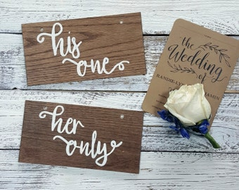 His One Her Only Wedding Signs, Chair  Hanging Signs, Wedding Picture Props, Engagement Photo Props, Wedding Decor, Wedding Chair Signs