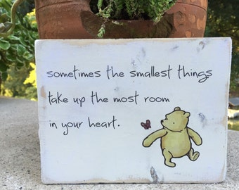 Sometimes the Smallest Things Take up the Most Room in Your Heart,Winnie the Pooh quote,aa milne quote,wood signs sayings,Pooh quote