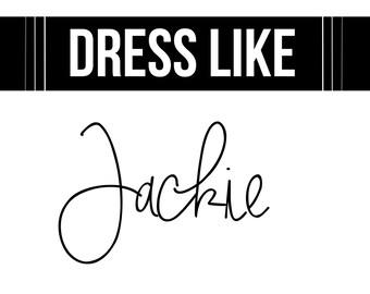 Dress Like Jackie Wall Print 8x10