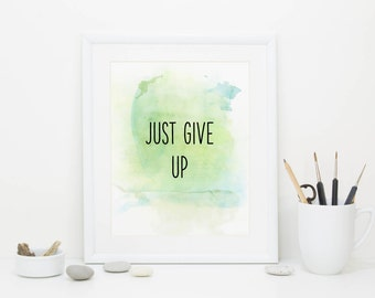 Just Give Up, Demotivational Poster, Digital Download
