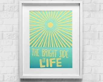 The Bright Side Of Life Print, Wall Print