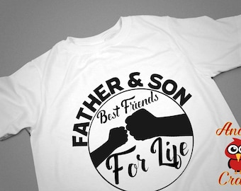 Father & Son Best Friends For Life, Best Friends, Father's Day Gift, Father's Day T-Shirt, Gift for Dad, Honoring Dad