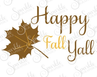 Happy Fall Yall SVG Fall Yall  Fall SVG Fall Autumn Thanksgiving  Clipart Svg Dxf Eps Png Silhouette Cricut Cut File Commercial Use