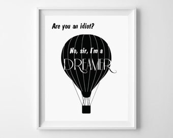 Are you an idiot? No,sir. I'm a DREAMER - Inspirinig quote - scrubs tv - wall art - home decor - scrubs quotes - jd quotes - dr kelso