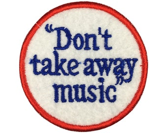 Don't take away music Patch Embroidered Punk Iron On Sew On Patches
