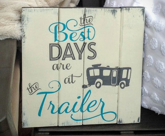 Pallet wood sign - The Best Days are at the Trailer/Camping Sign/Trailer Sign/Campground sign