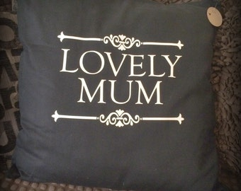 Lovely Mum 0r Lovely Lady Cushion