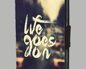 Life Goes On Thoughtful Quote Song Lyrics iPhones and Samsung Galaxy  Leather Wallet Cover H052