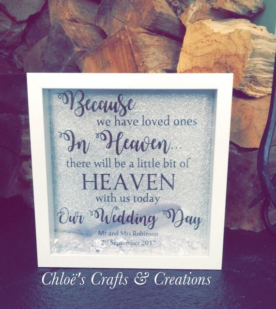 Memorial wedding frame - Because we have loved ones in heaven, there will be a little bit of heaven with us today, our wedding day.