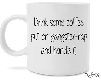 Items Similar To Put On Some Gangster Rap Amp Handle It 11oz