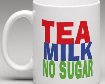 How you like it - Tea Milk No Sugar - Novelty Mug