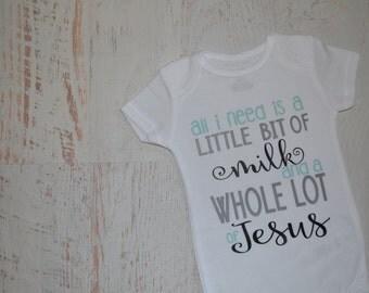 Newborn Baby Boy Girl Bodysuit Little Bit of Milk Whole Lot of Jesus Christian
