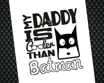 My Daddy is cooler than Batman card - father's Day, birthday