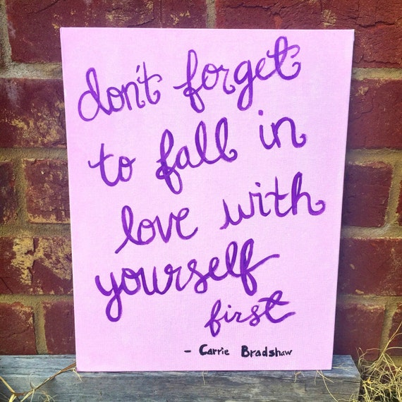 Don T Forget To Love Yourself Love Quote Tattoo: Sex & The City Quote Canvas: Don't Forget To Fall In Love