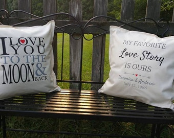 Pillow Cover Combo - 18x18 - Love you to the Moon and Back - My Favorite Love Story is Ours - Decorative Pillow - Pillow Case - Home
