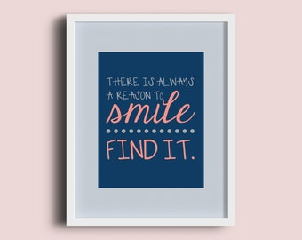 There is Always A Reason To Smile - Find It - Custom Digital Download
