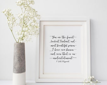 F. Scott Fitzgerald quote, You are the Finest, Loveliest, Tenderest, Valentines Day Gift, Home Decor, Gift for Her, Anniversary Idea