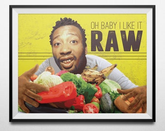 "Oh Baby I Like It Raw - ODB Art Print 8""x10"""