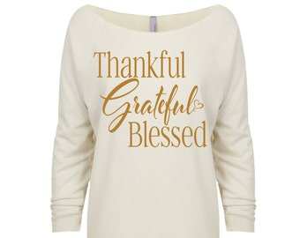 Thanksgiving Shirt. Thankful Grateful Blessed Shirt. Off the shoulder shirt. Fall Shirt. Thanksgiving Sweater. Holiday Shirt. Thankful Shirt