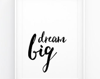 Dream Big inspirational quote home & wall decor. Print or digital